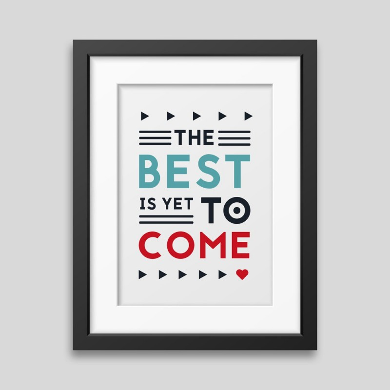 The best is yet to come2018-08-13 Framed poster